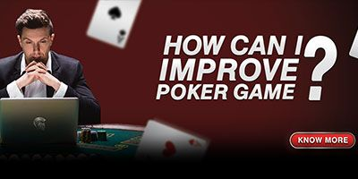 how can i improve poker game?