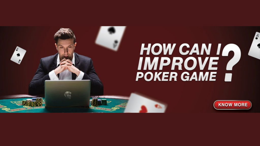 how can you improve poker game